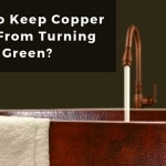 How To Keep Copper Sink From Turning Green